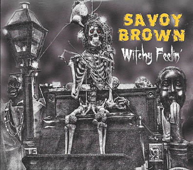 Get The Witchy Feelin With Savoy Brown Electric Blues